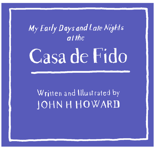 John H Howard - The New Technicolor Casa de Fido